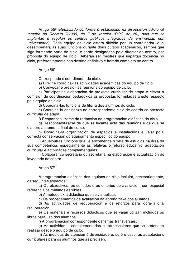 Artigo 55º (Redactado conforme ó establecido na disposición adicional terceira do Decreto 7/1999, do 7 de xaneiro (DOG do ...