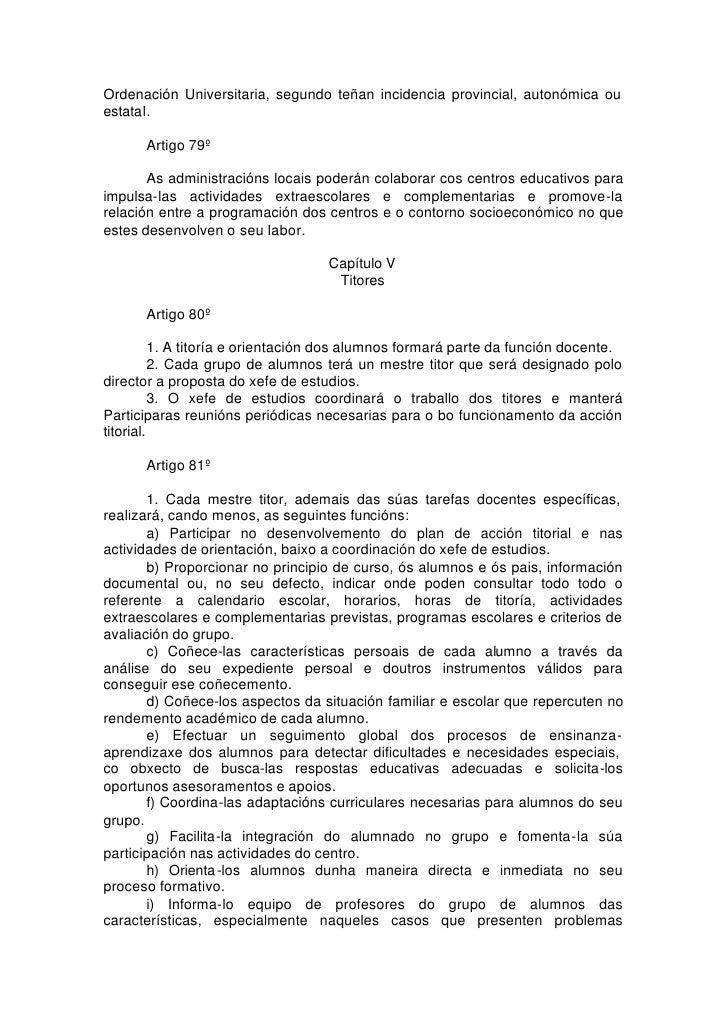 Ordenación Universitaria, segundo teñan incidencia provincial, autonómica ou estatal.        Artigo 79º         As adminis...