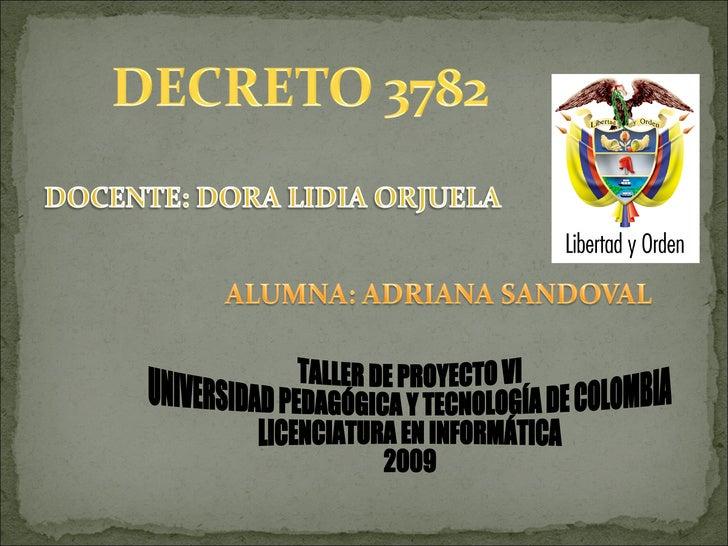 TALLER DE PROYECTO VI UNIVERSIDAD PEDAGÓGICA Y TECNOLOGÍA DE COLOMBIA LICENCIATURA EN INFORMÁTICA  2009