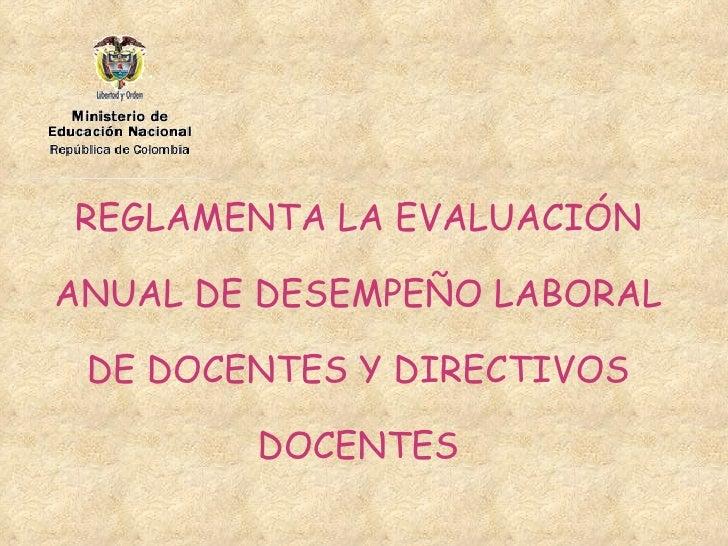 REGLAMENTA LA EVALUACIÓN ANUAL DE DESEMPEÑO LABORAL DE DOCENTES Y DIRECTIVOS DOCENTES