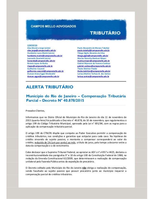 CONTATOS Alex Moreira Jorge (sócio) alex.jorge@camposmello.adv.br Humberto Lucas Marini (sócio) humberto.marini@camposmell...