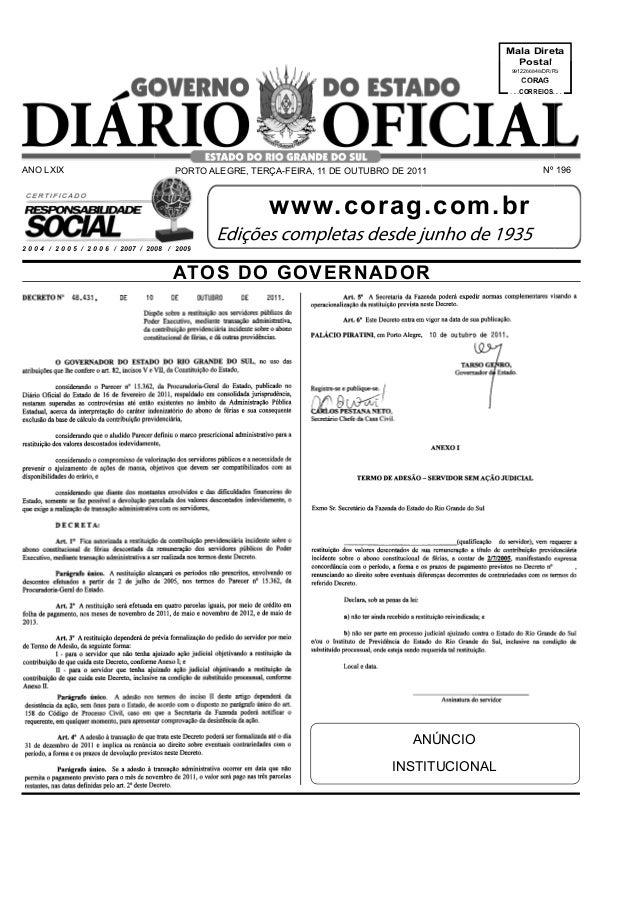 1DIÁRIO OFICIALPorto Alegre, terça-feira, 11 de outubro de 2011 ATOS DO GOVERNADOR 2 0 0 4 / 2 0 0 5 / 2 0 0 6 / 2007 / 20...