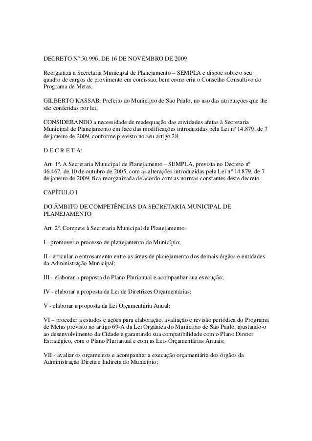 DECRETO Nº 50.996, DE 16 DE NOVEMBRO DE 2009Reorganiza a Secretaria Municipal de Planejamento – SEMPLA e dispõe sobre o se...