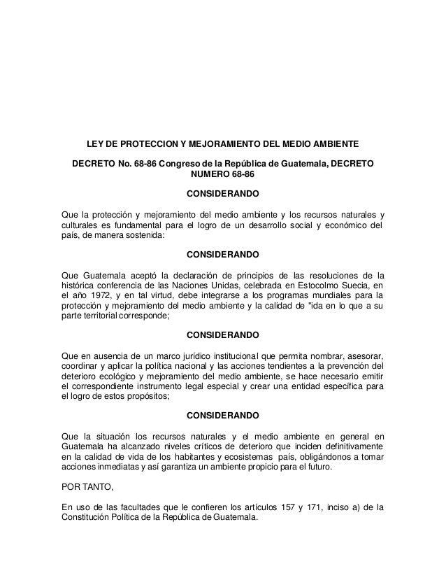 LEY DE PROTECCION Y MEJORAMIENTO DEL MEDIO AMBIENTE  DECRETO No. 68-86 Congreso de la República de Guatemala, DECRETO     ...