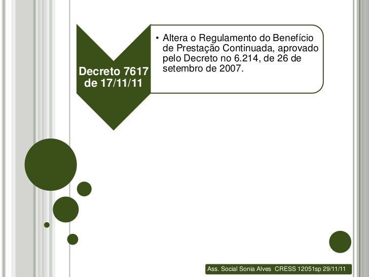 • Altera o Regulamento do Benefício               de Prestação Continuada, aprovado               pelo Decreto no 6.214, d...