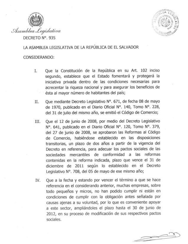 DECRETO N°.  935  LA ASAMBLEA LEGISLATIVA DE LA REPÚBLICA DE EL SALVADOR  CONSIDERANDO:      I.  Que la Constitución de la...
