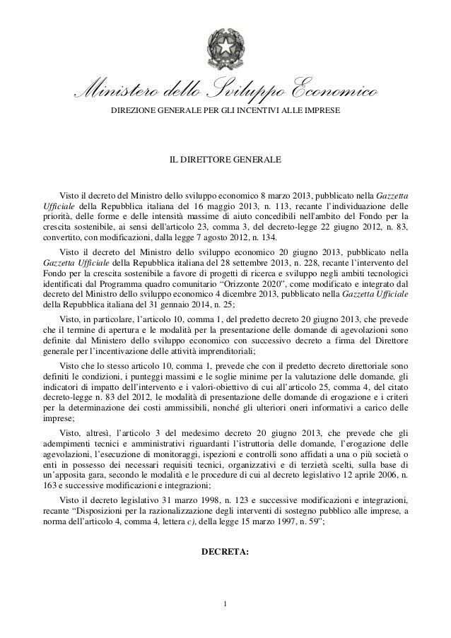 Ministero dello Sviluppo Economico  DIREZIONE GENERALE PER GLI INCENTIVI ALLE IMPRESE  IL DIRETTORE GENERALE  Visto il dec...