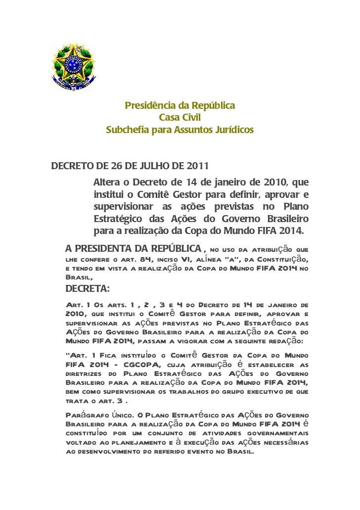 Presidência da República                       Casa Civil            Subchefia para Assuntos JurídicosDECRETO DE 26 DE JUL...