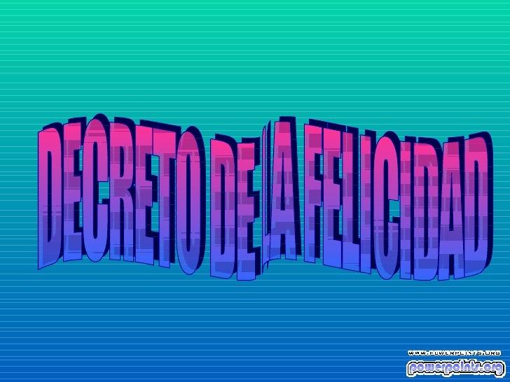 DECRETO DE LA FELICIDAD