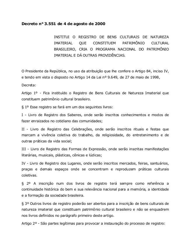 Decreto n° 3.551 de 4 de agosto de 2000 INSTITUI O REGISTRO DE BENS CULTURAIS DE NATUREZA IMATERIAL  QUE  CONSTITUEM  PATR...