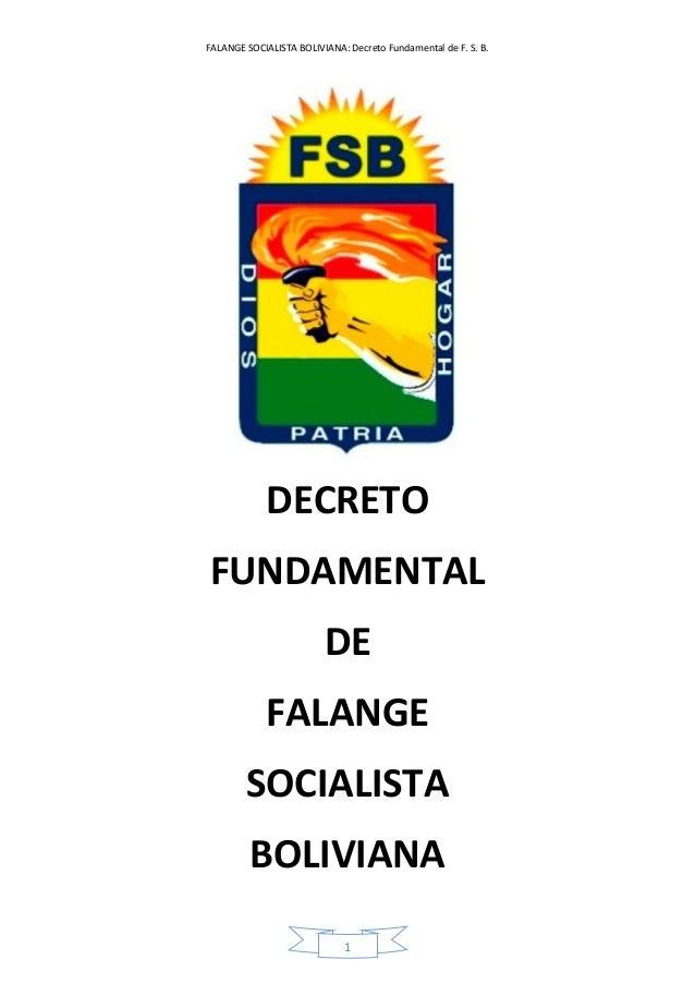 FALANGE SOCIALISTA BOLIVIANA: Decreto Fundamental de F. S. B. 1 DECRETO FUNDAMENTAL DE FALANGE SOCIALISTA BOLIVIANA
