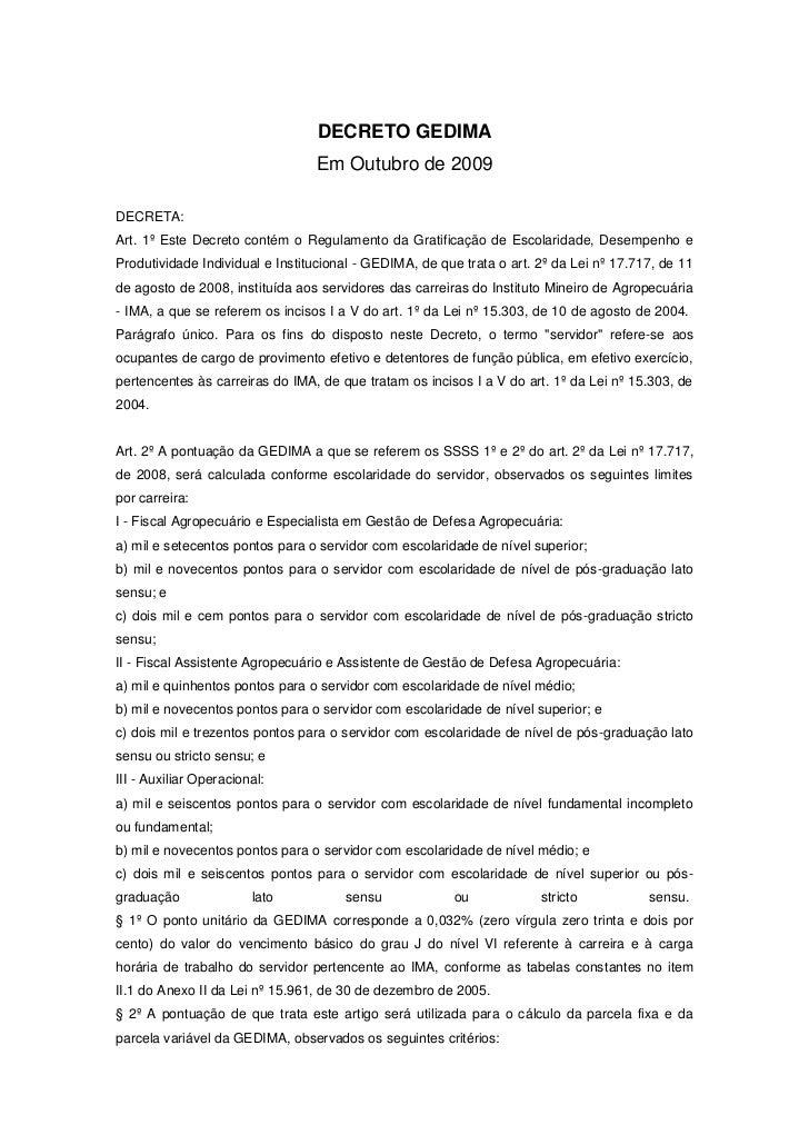 DECRETO GEDIMA                                 Em Outubro de 2009DECRETA:Art. 1º Este Decreto contém o Regulamento da Grat...