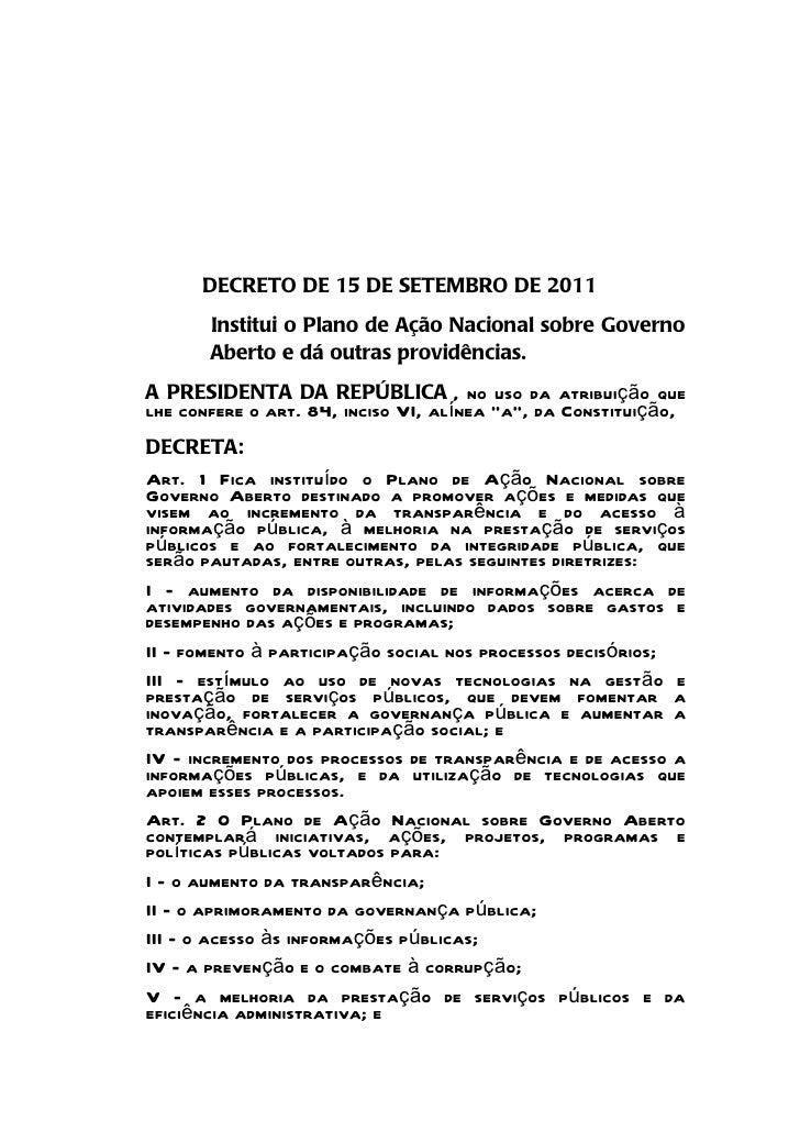 DECRETO DE 15 DE SETEMBRO DE 2011       Institui o Plano de Ação Nacional sobre Governo       Aberto e dá outras providênc...