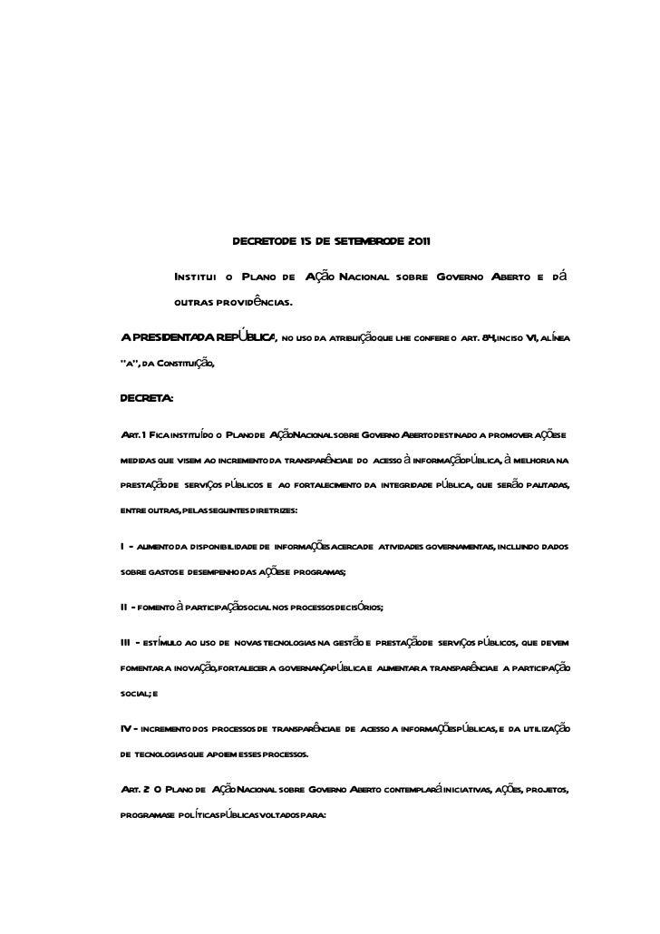 DECRETODE 15 DE SETEMBRODE 2011            Institui o Plano de Ação Nacional sobre Governo Aberto e dá            outras p...