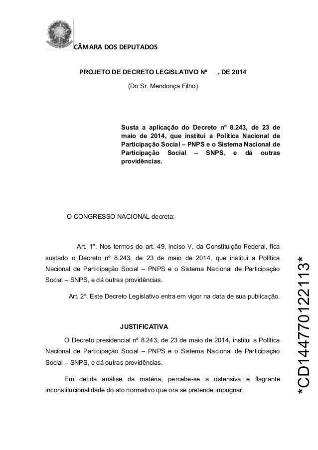 *CD144770122113* CÂMARA DOS DEPUTADOS PROJETO DE DECRETO LEGISLATIVO Nº , DE 2014 (Do Sr. Mendonça Filho) Susta a aplicaçã...