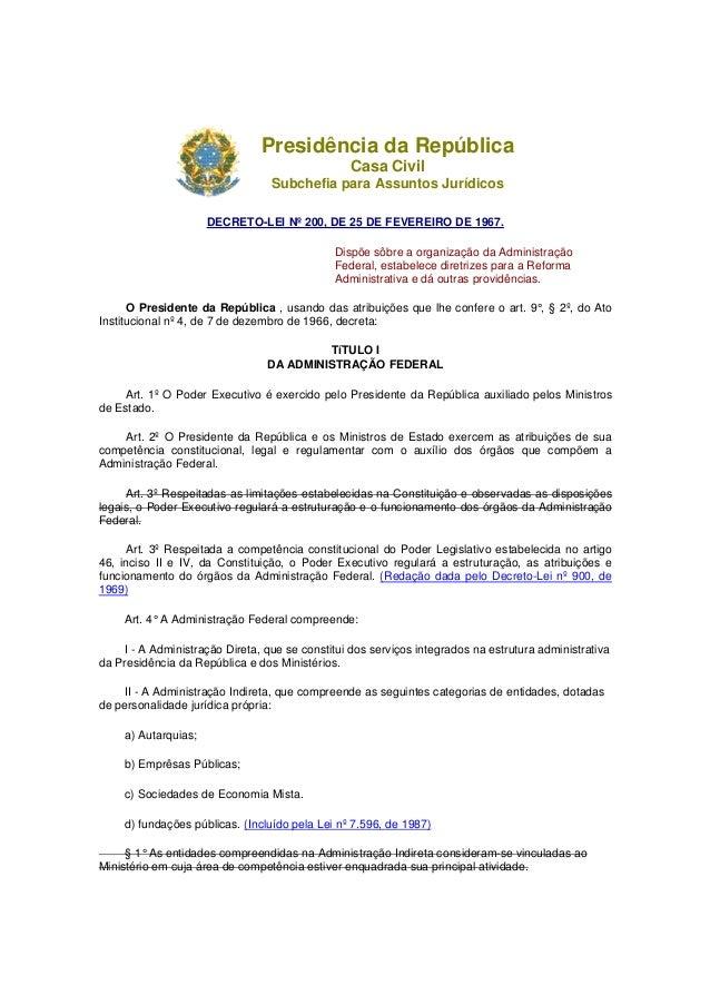Presidência da República Casa Civil Subchefia para Assuntos Jurídicos DECRETO-LEI Nº 200, DE 25 DE FEVEREIRO DE 1967. Disp...