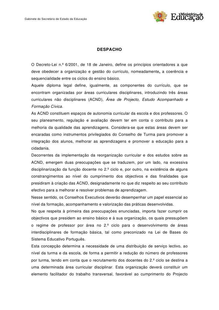 Gabinete do Secretário de Estado da Educação                                                    DESPACHO       O Decreto-L...