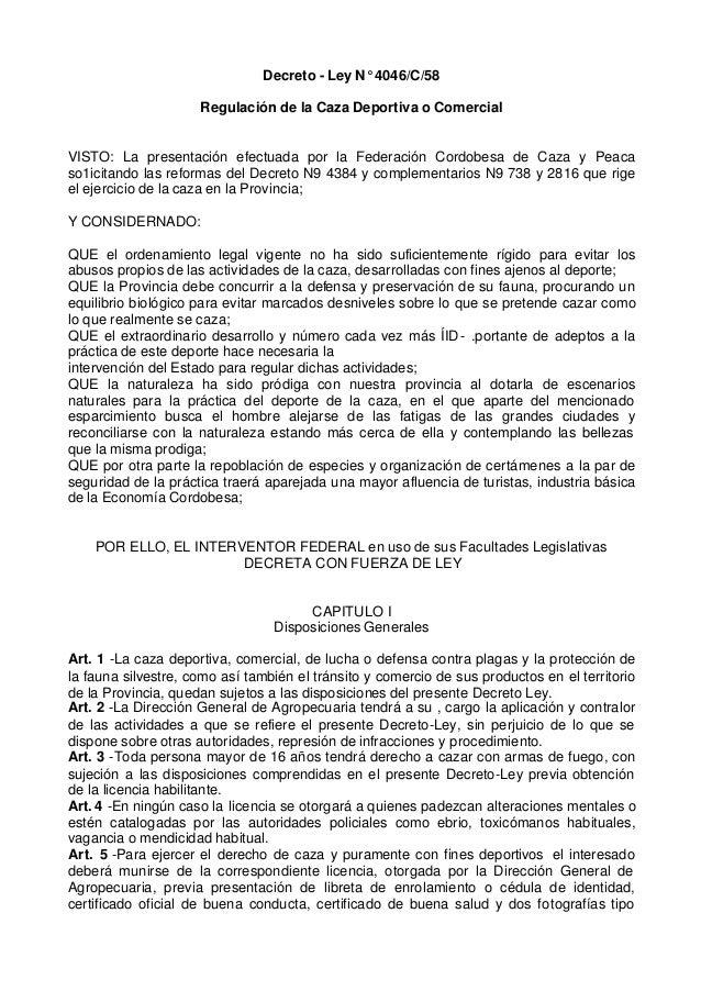 Decreto - Ley N° 4046/C/58                     Regulación de la Caza Deportiva o ComercialVISTO: La presentación efectuada...