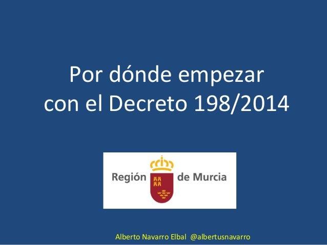 Por dónde empezar  con el Decreto 198/2014  Alberto Navarro Elbal @albertusnavarro