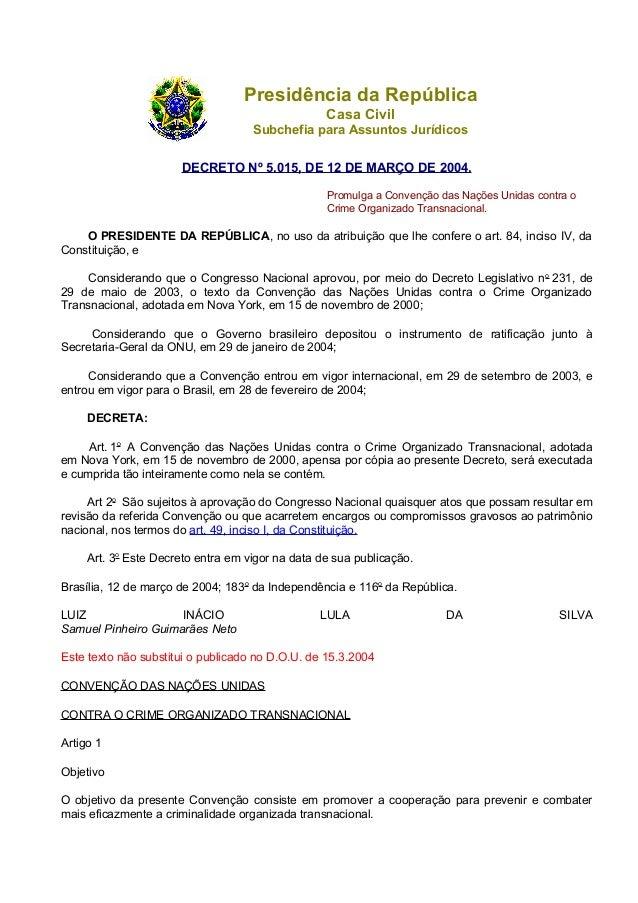 Presidência da República Casa Civil Subchefia para Assuntos Jurídicos DECRETO Nº 5.015, DE 12 DE MARÇO DE 2004. Promulga a...