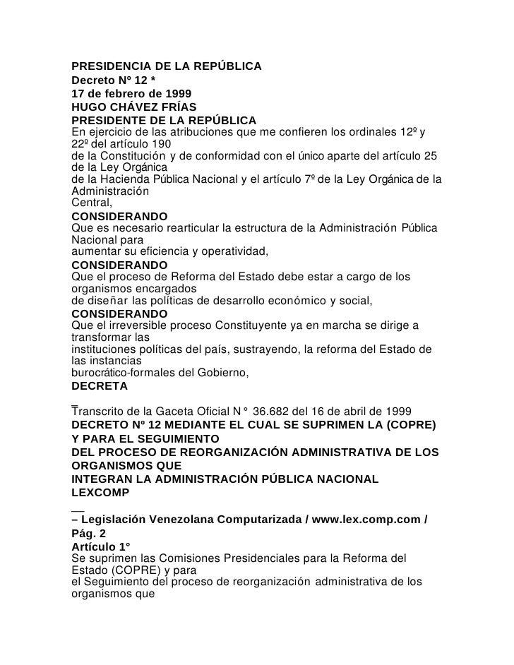 PRESIDENCIA DE LA REPÚBLICADecreto Nº 12 *17 de febrero de 1999HUGO CHÁVEZ FRÍASPRESIDENTE DE LA REPÚBLICAEn ejercicio de ...