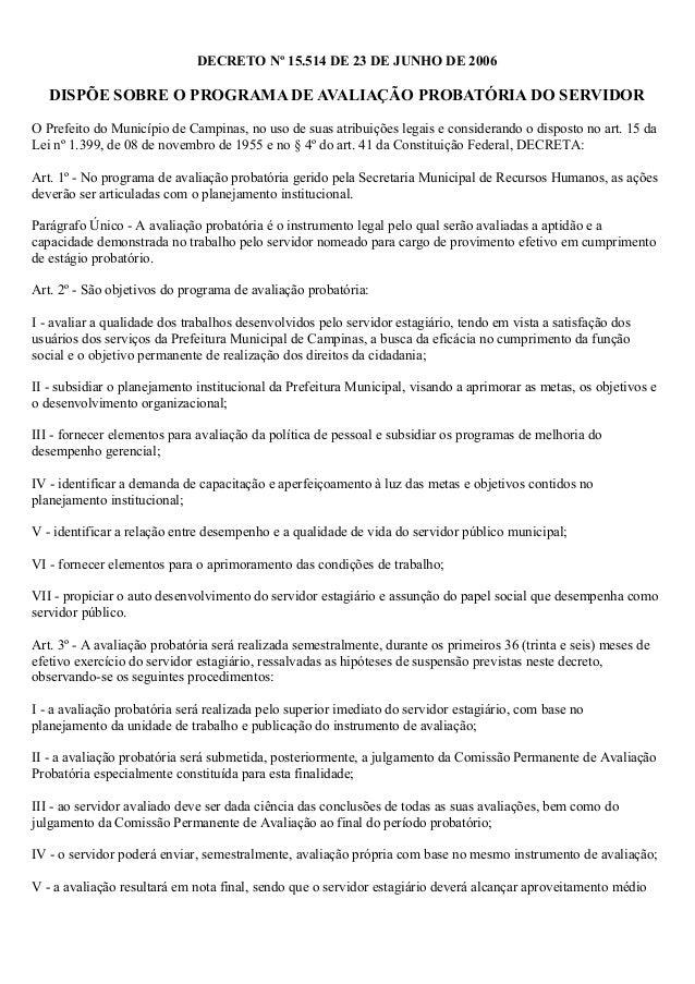 DECRETO Nº 15.514 DE 23 DE JUNHO DE 2006 DISPÕE SOBRE O PROGRAMA DE AVALIAÇÃO PROBATÓRIA DO SERVIDOR O Prefeito do Municíp...