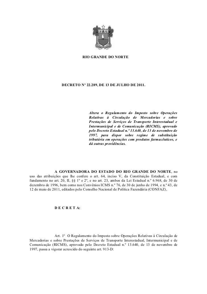 RIO GRANDE DO NORTE                    DECRETO Nº 22.289, DE 13 DE JULHO DE 2011.                                     Alte...