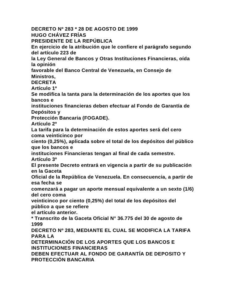 DECRETO Nº 283 * 28 DE AGOSTO DE 1999HUGO CHÁVEZ FRÍASPRESIDENTE DE LA REPÚBLICAEn ejercicio de la atribución que le confi...