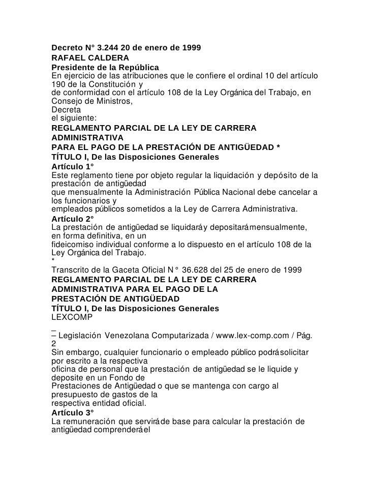 Decreto N° 3.244 20 de enero de 1999RAFAEL CALDERAPresidente de la RepúblicaEn ejercicio de las atribuciones que le confie...