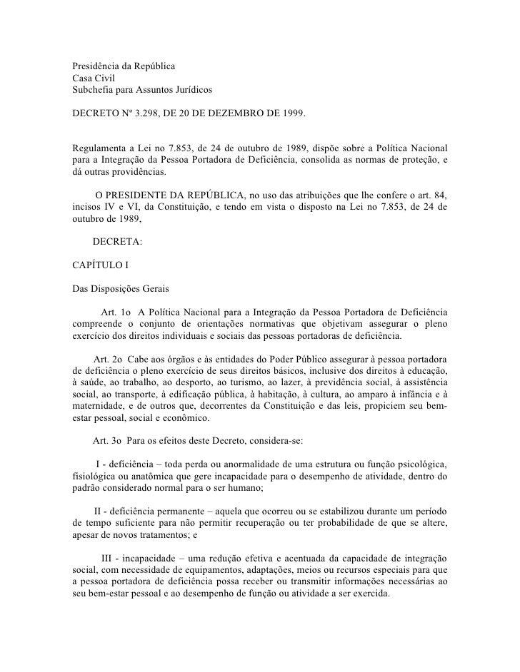 Presidência da República Casa Civil Subchefia para Assuntos Jurídicos  DECRETO Nº 3.298, DE 20 DE DEZEMBRO DE 1999.   Regu...