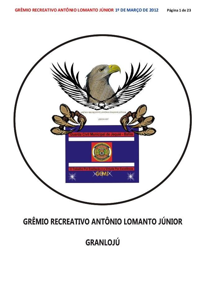GRÊMIO RECREATIVO ANTÔNIO LOMANTO JÚNIOR 1º DE MARÇO DE 2012 Página 1 de 23