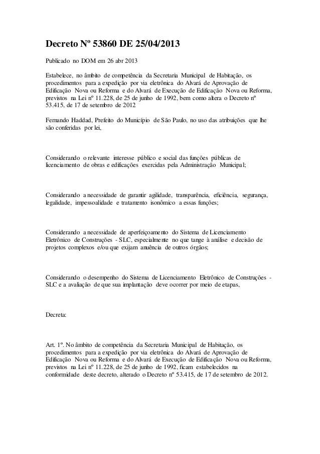 Decreto Nº 53860 DE 25/04/2013  Publicado no DOM em 26 abr 2013  Estabelece, no âmbito de competência da Secretaria Munici...