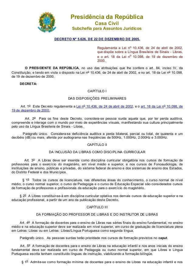 PresidênciadaRepública CasaCivil SubchefiaparaAssuntosJurídicos DECRETONº5.626,DE22DEDEZEMBRODE2005. Regulam...