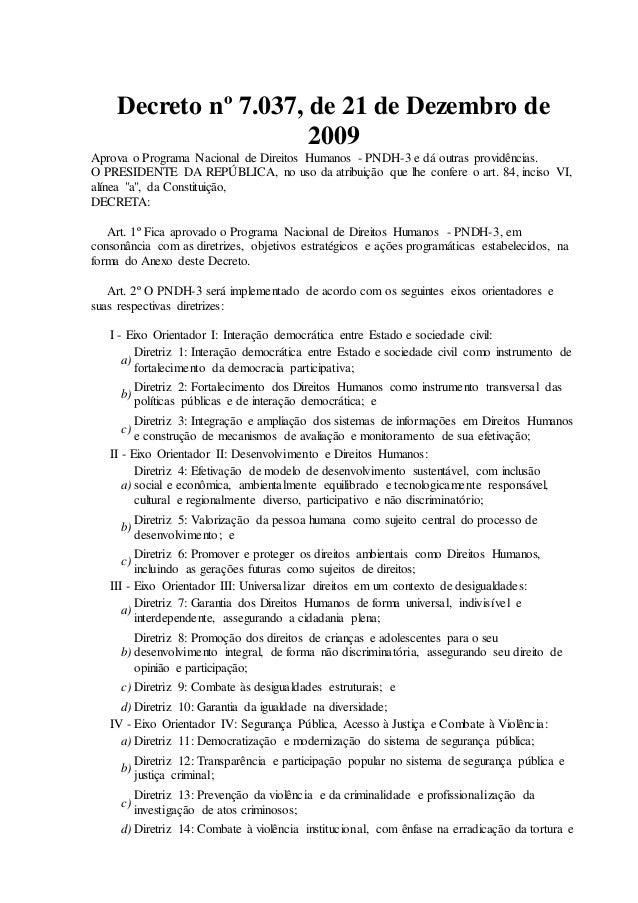 Decreto nº 7.037, de 21 de Dezembro de  2009  Aprova o Programa Nacional de Direitos Humanos - PNDH-3 e dá outras providên...