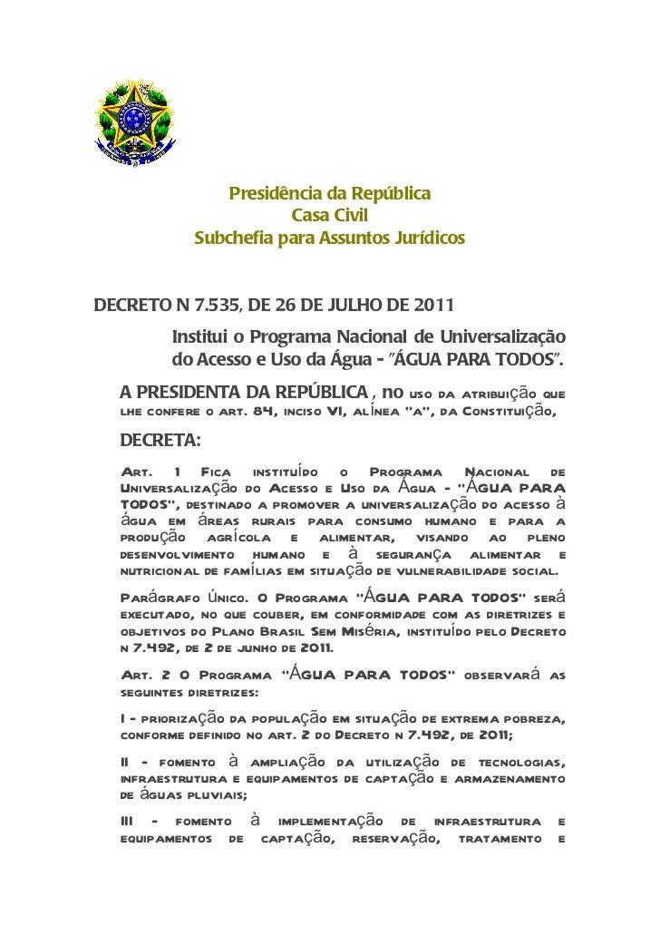 Presidência da República                       Casa Civil            Subchefia para Assuntos JurídicosDECRETO N 7.535, DE ...