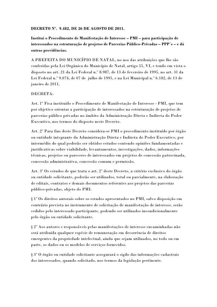 DECRETO Nº. 9.482, DE 26 DE AGOSTO DE 2011.Institui o Procedimento de Manifestação de Interesse – PMI – para participação ...