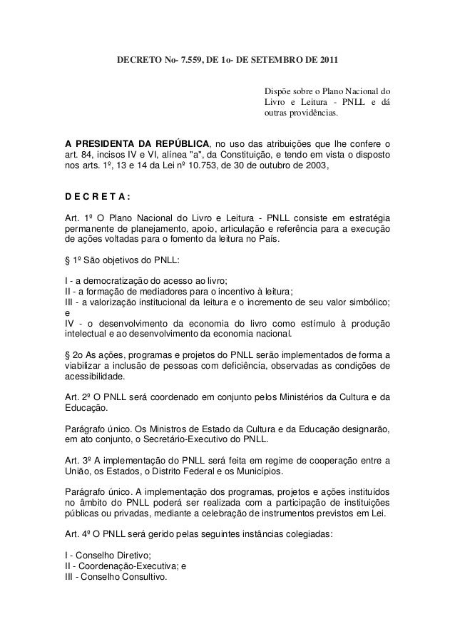 DECRETO No- 7.559, DE 1o- DE SETEMBRO DE 2011 Dispõe sobre o Plano Nacional do Livro e Leitura - PNLL e dá outras providên...