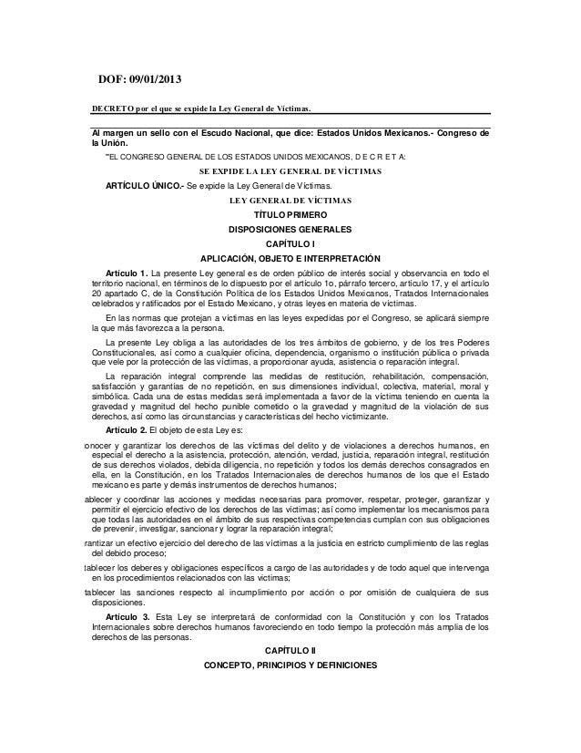 DOF: 09/01/2013        DECRETO por el que se expide la Ley General de Víctimas.        Al margen un sello con el Escudo Na...