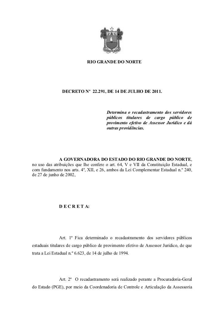 RIO GRANDE DO NORTE                 DECRETO Nº 22.291, DE 14 DE JULHO DE 2011.                                          De...