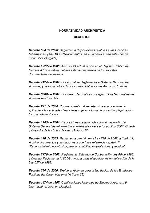 NORMATIVIDAD ARCHIVÍSTICA                                  DECRETOSDecreto 564 de 2006: Reglamenta disposiciones relativas...