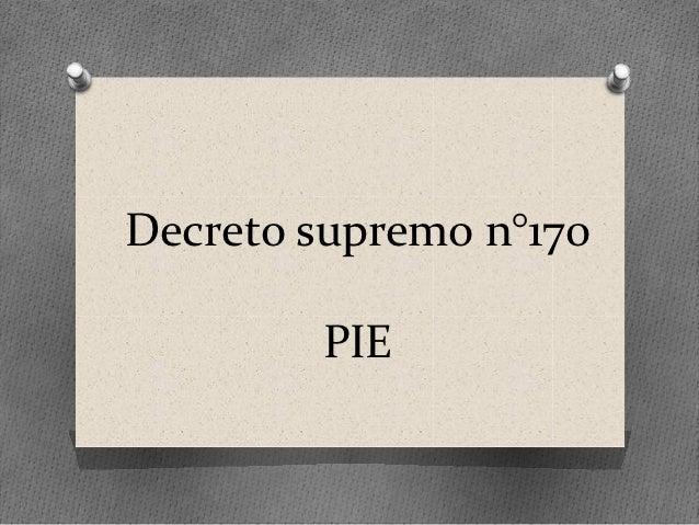 Decreto supremo n°170        PIE