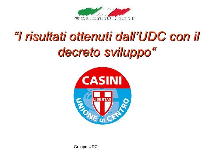 """"""" I risultati ottenuti dall'UDC con il decreto sviluppo"""""""