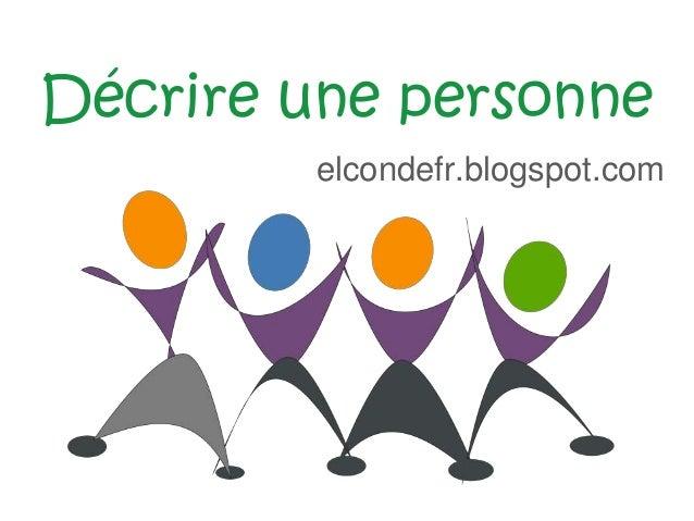 Décrire une personne elcondefr.blogspot.com