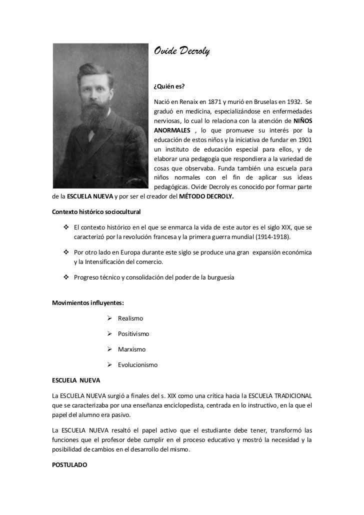 Ovide Decroly<br />lefttop<br />¿Quién es?<br />Nació en Renaix en 1871 y murió en Bruselas en 1932.  Se graduó en medicin...