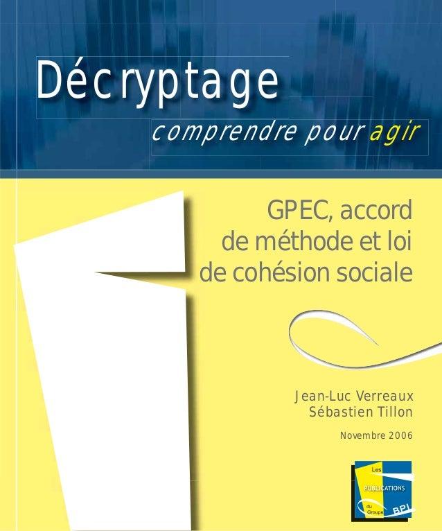 GPEC, accord de méthode et loi de cohésion sociale Décryptage comprendre pour agir Jean-Luc Verreaux Sébastien Tillon Nove...