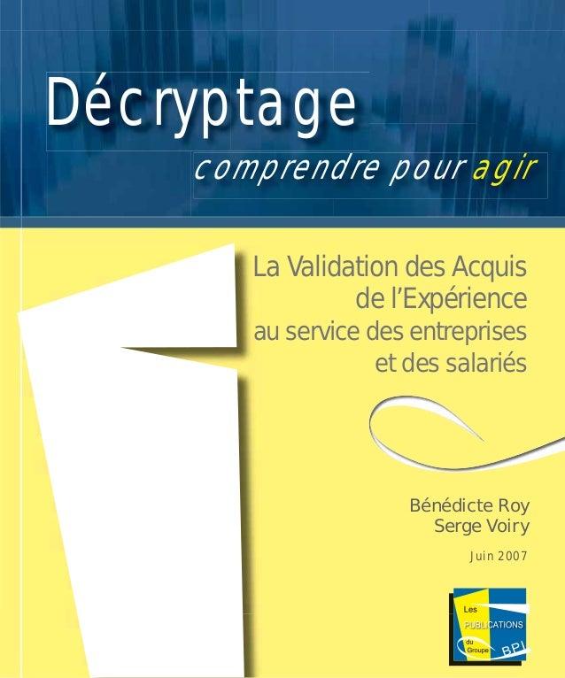 La Validation des Acquis de l'Expérience au service des entreprises et des salariés Décryptage comprendre pour agir Bénédi...