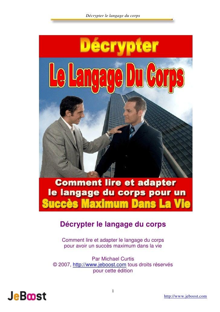 Décrypter le langage du corps  Décrypter le langage du corps   Comment lire et adapter le langage du corps    pour avoir u...