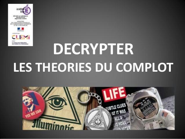 DECRYPTER LES THEORIES DU COMPLOT