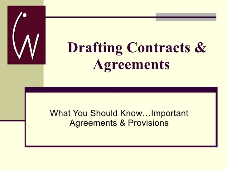 Drafting Contracts & Agreements   What You Should Know…Important Agreements & Provisions