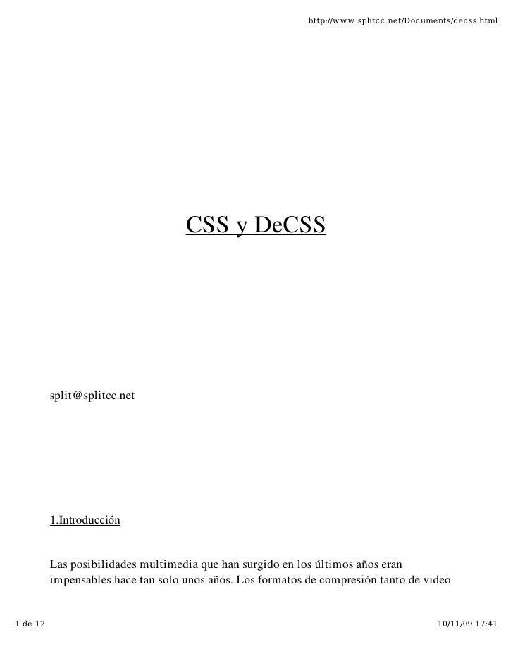 http://www.splitcc.net/Documents/decss.html                                         CSSyDeCSS               split@splitc...